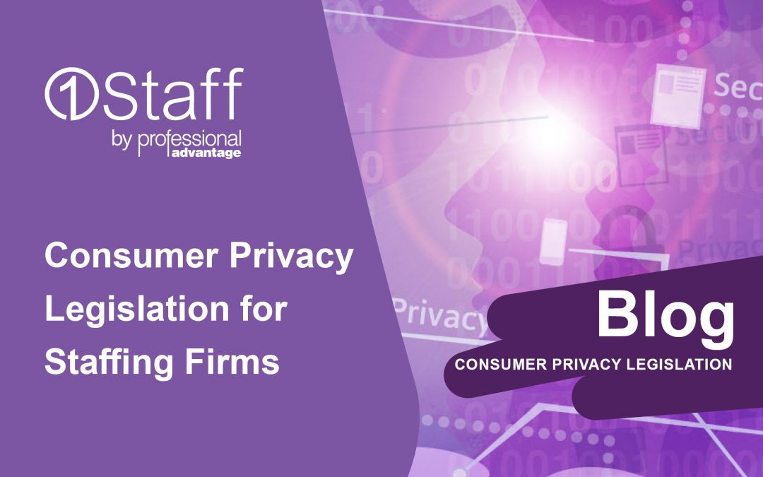 Consumer Privacy Legislation for Staffing Firms