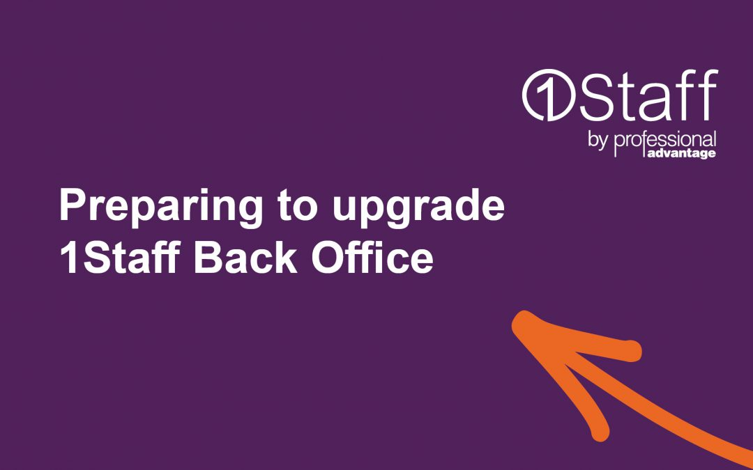 Preparing to upgrade 1Staff Back Office