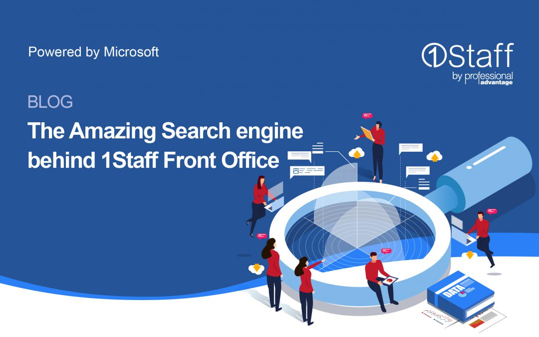The Amazing Search engine behind 1Staff Front Office.